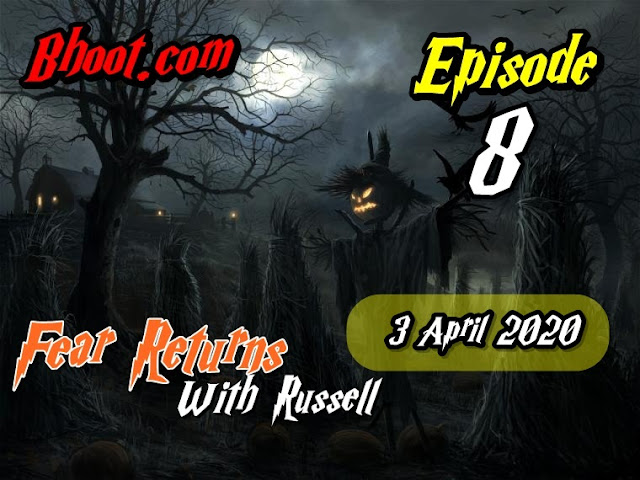 Bhoot.Com by Rj Russell Eid Special Episode 8 - 3 April 2020