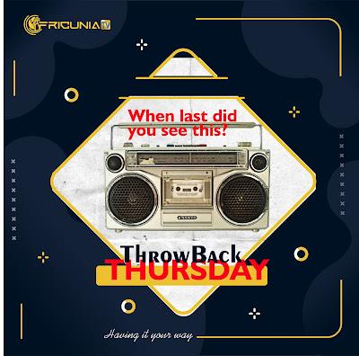 throwback thursday on africunia tv