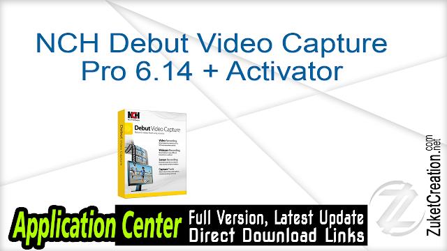 NCH Debut Video Capture Pro 6.14 + Activator