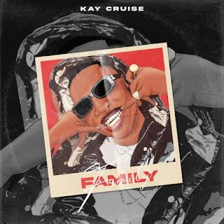 MUSIC: Kaycruise – Family (Prod. ROEY)