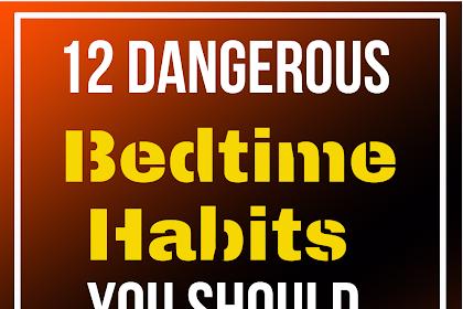 12 Dangerous Bedtime Habits You Should Avoid