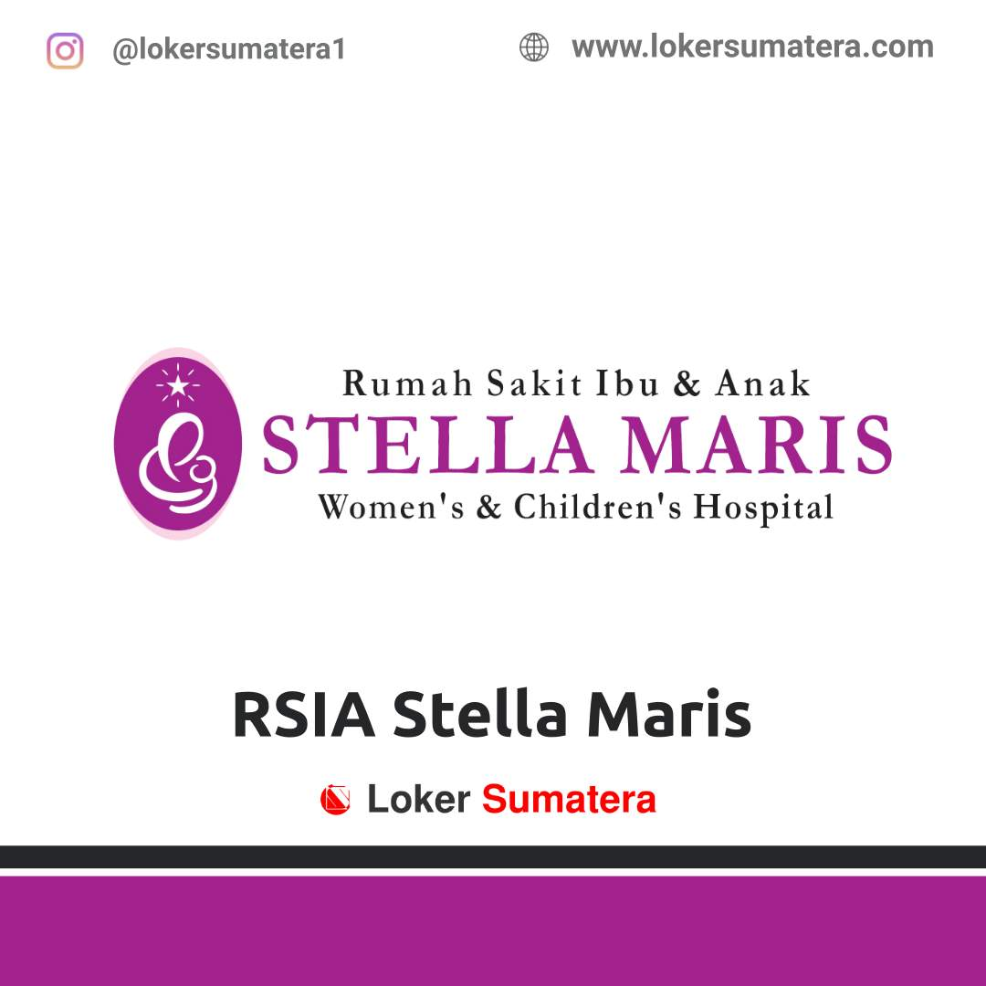Lowongan Kerja Medan: RSIA Stella Maris November 2020