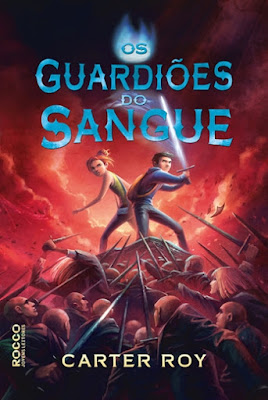 OS GUARDIÕES DO SANGUE (Carter Roy)