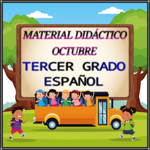 MATERIAL DIDÁCTICO DE OCTUBRE-TERCER GRADO-ESPAÑOL