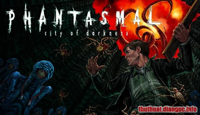 Download Game Phantasmal: City of Darkness Full Crack, Game Phantasmal: City of Darkness, Game Phantasmal: City of Darkness free download, Game Phantasmal: City of Darkness full crack, Tải Game Phantasmal: City of Darkness miễn phí
