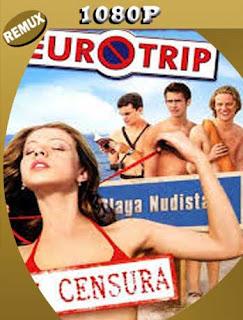 Euroviaje Censurado (2004) REMUX [1080p] Latino [GoogleDrive] SilvestreHD