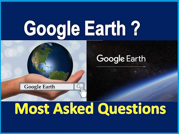 Google Earth: how often is google earth updated | Most Asked Questions