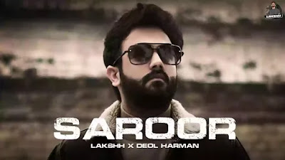 Checkout Lakshh New Song Saroor lyrics penned by Deol Harman