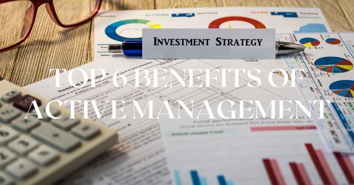Top 6 Benefits Of Active Management - Moniedism