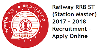 Railway RRB ST (Station Master) 2017 - 2018 Recruitment - Apply Online