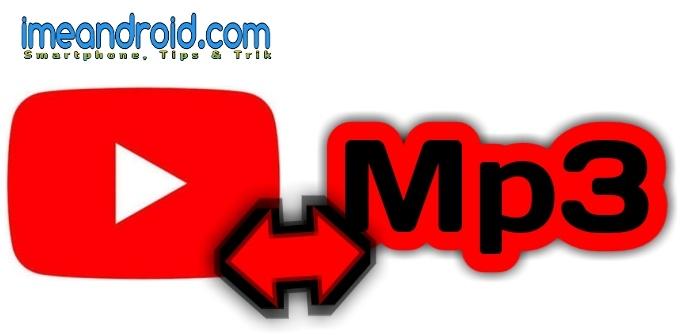 5 Cara Download Lagu Mp3 Dari Youtube Dengan Mudah Tanpa Aplikasi Ime Android