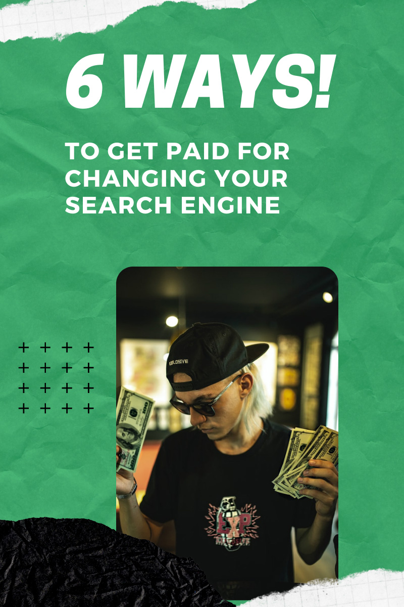 Get Paid For Changing Your Search Engine