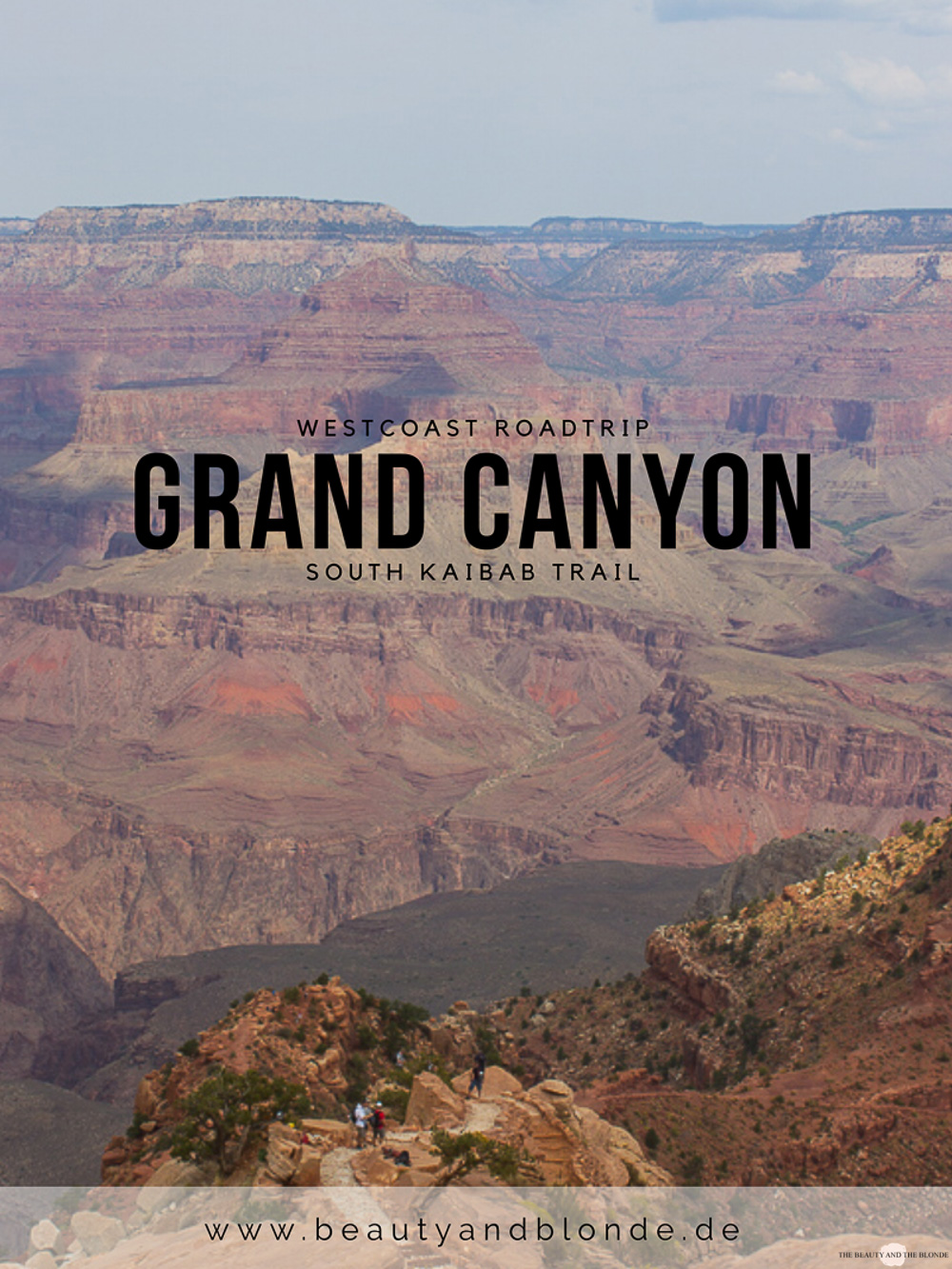 Westcoast Roadtrip Western USA Grand Canyon South Kaibab Trail Wandern Hiking