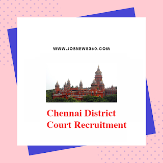 Chennai District Court Recruitment 2019 for Office Assistant & Office Assistant cum Watchman