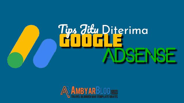 Tips Jitu Diterima Google AdSense Dengan Cepat | Terbaru