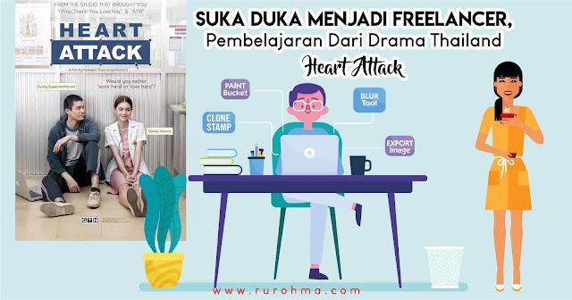 Suka Duka Menjadi Freelancer, Pembelajaran dari Drama Thailand Heart Attack