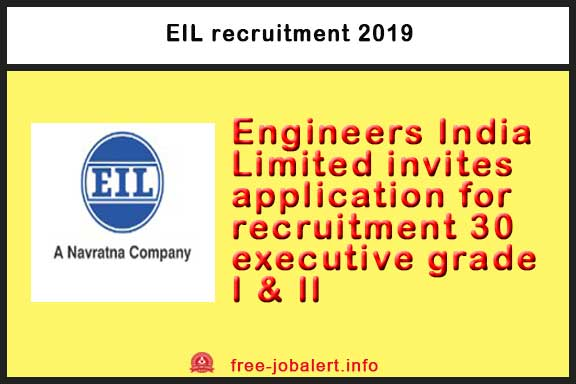 EIL recruitment 2019: Engineers India Limited invites application for recruitment 30 executive grade I & II