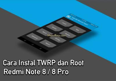 Cara Instal TWRP dan Root Redmi Note 8 / 8 Pro