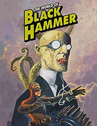 The World of Black Hammer Library Edition