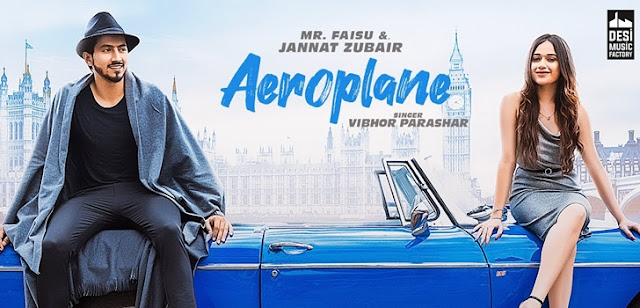 Aeroplane Lyrics - Vibhor Parashar | Mr. Faisu & Jannat Zubair