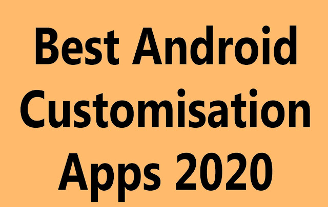 Best Android Customisation Apps 2020