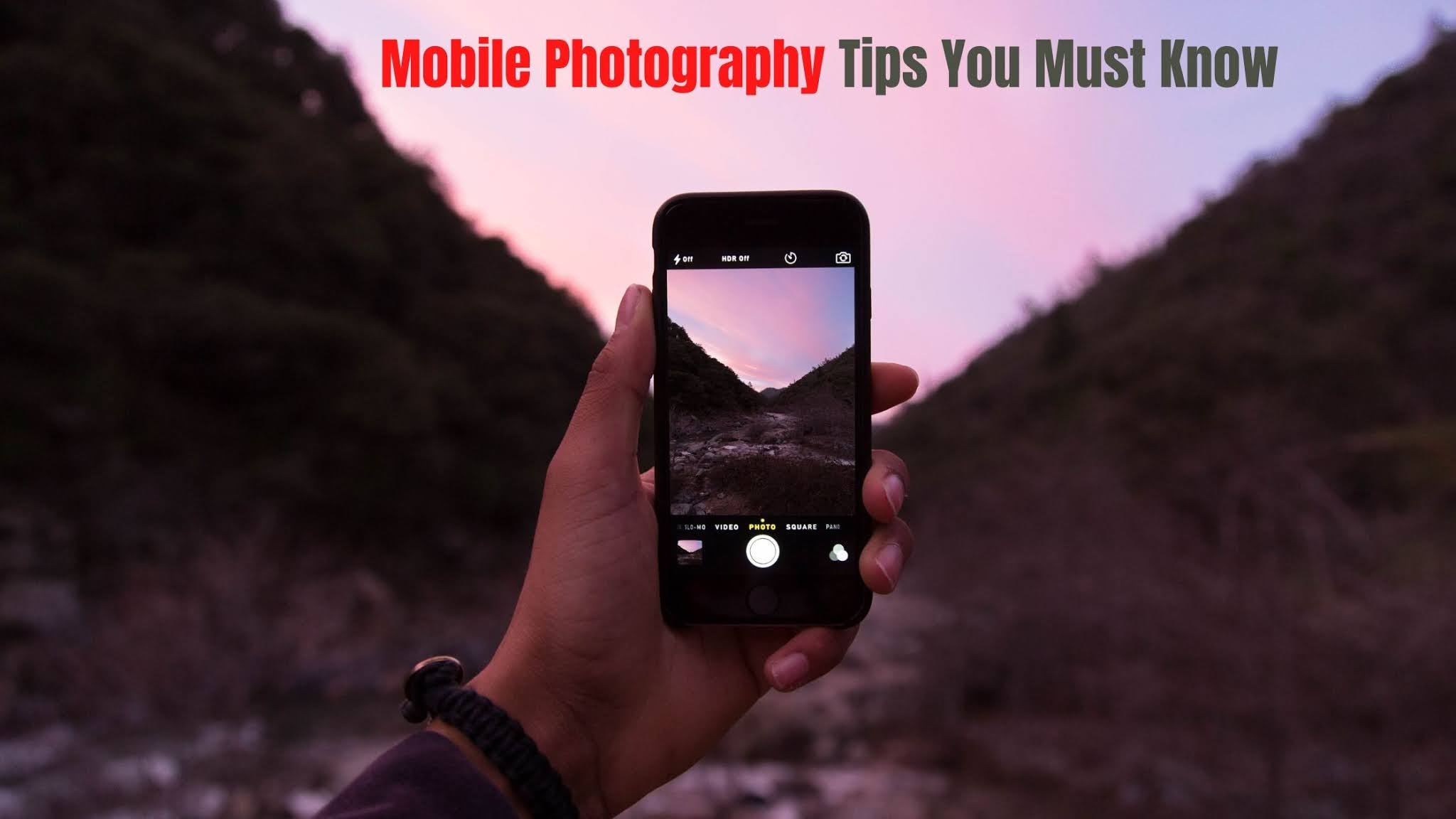 Mobile photography tips you must know