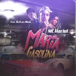 Baixar Maria Gasolina - MC Hariel Part. Luck Muzik Mp3