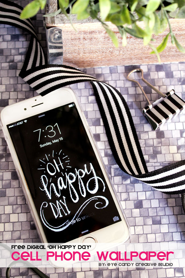 cell phone wallpaper, oh happy day, hand lettering, chalkboard lettering