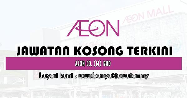 Jawatan Kosong 2020 di AEON Co. (M) Bhd