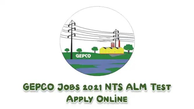 GEPCO ALM Jobs 2021 NTS Test Apply Online