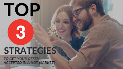 Top 3 Strategies to Get Your Offer Accepted in a Hot Market
