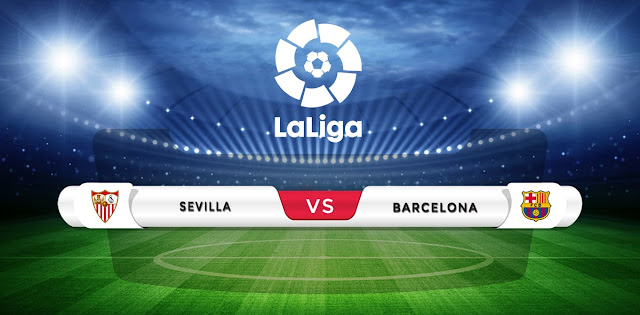 Sevilla vs Barcelona Prediction & Match Preview