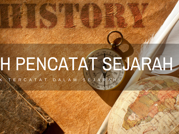 Kisah Tentang Pencatat Sejarah
