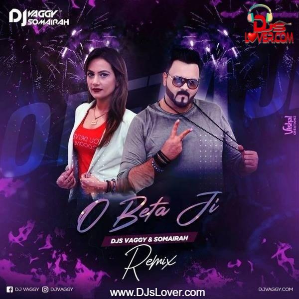 O Beta Ji Club Mix DJ Vaggy x DJ Somairah