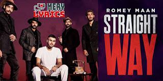 Straight Way Lyrics By Romey Maan