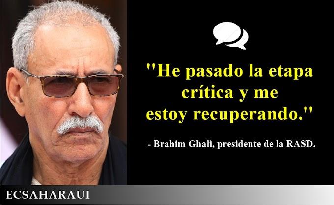 🔴 Brahim Ghali: ''He pasado la etapa crítica y me estoy recuperando.''