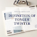 Definition of Tongue Twister