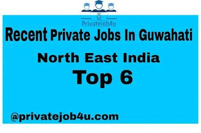 Recent Private job in assam guwahati 2020