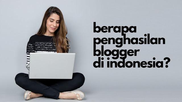penghasilan blogger di Indonesia