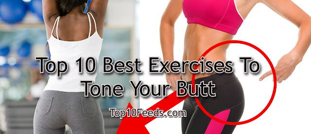 Top 10 Best Exercises To Tone Your Butt