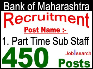 Bank of Maharashtra Recruitment of 450 Part Time Sub Staff
