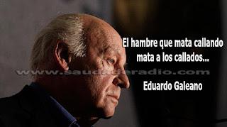 """""""El hambre que mata callando mata a los callados."""" Eduardo Galeano - El diablo es pobre"""