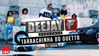 Deejay F - Tarraxinha do Guetto