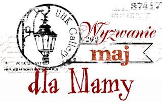 http://uhkgallery-inspiracje.blogspot.com/2018/05/kartkowe-wyzwanie-majowe-dla-mamy.html
