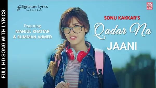 Qadar Na Jaani Lyrics - Sonu Kakkar - Feat. Manjul Khattar & Rumman Ahmed