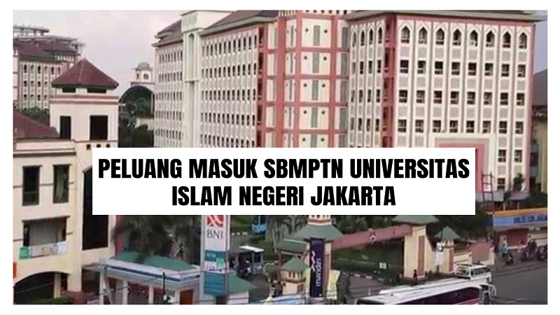 Peluang Masuk SBMPTN UIN Jakarta 2021/2022 (Universitas Islam Negeri Jakarta)