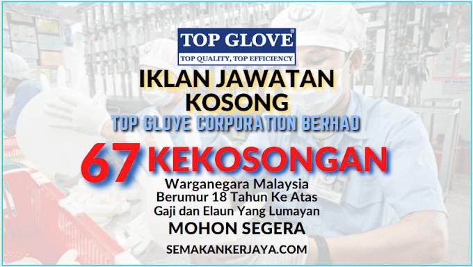 67 Kekosongan Terkini di Top Glove Corporation Berhad 2021 ~ Gaji dan Elaun Yang Lumayan Diberikan!