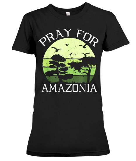 Pray For Amazonia Rainforest T-Shirts Hoodie