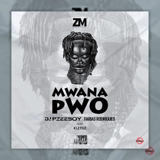Dj Pzee Boy e Farias Rodrigues ft. Kletuz - Mwana Pwo