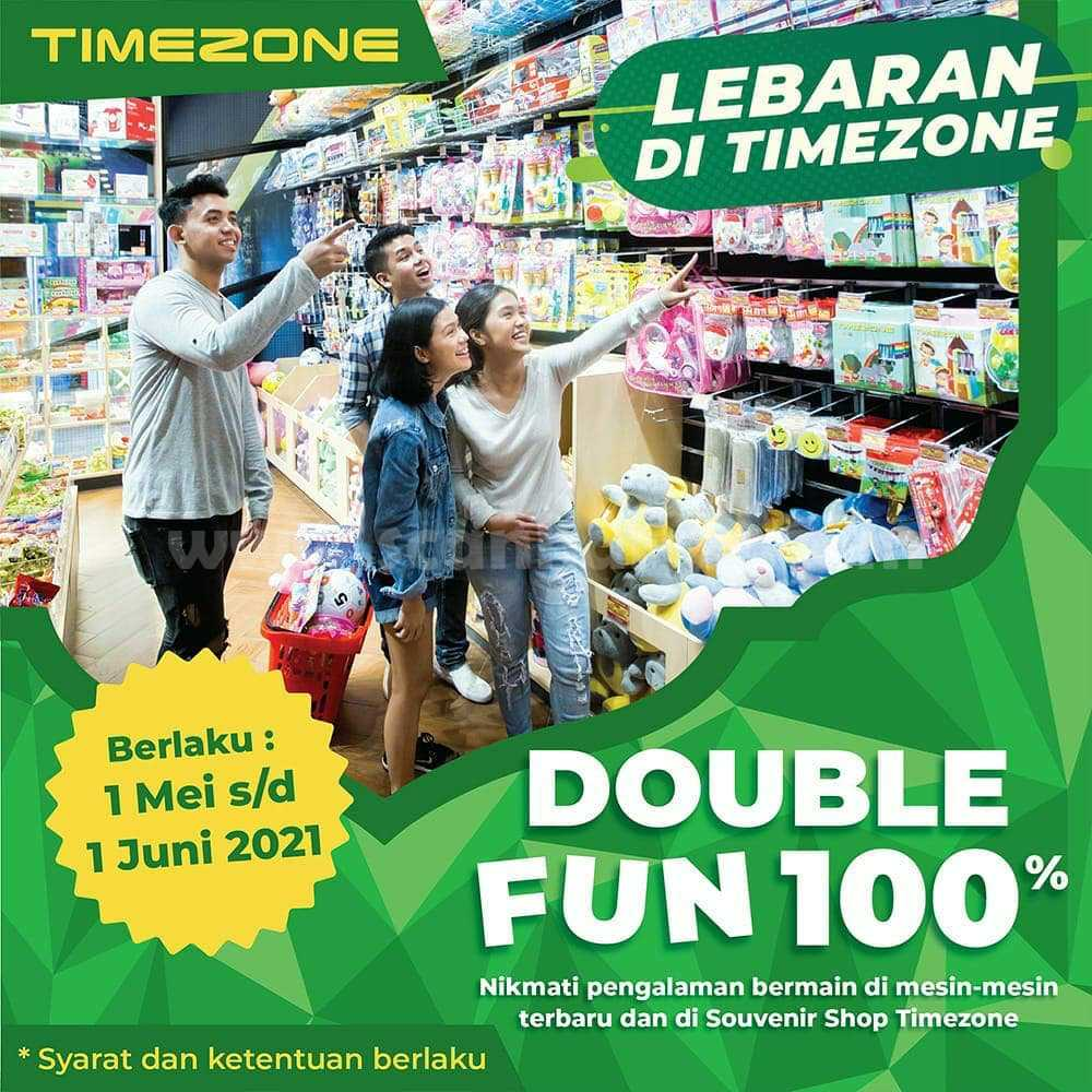 Promo TIMEZONE LEBARAN DOUBLE FUN 100%